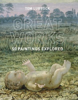 Great Works: 50 Paintings Explored 9780711232839