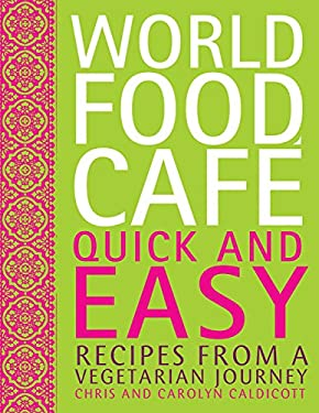 World Food Cafe: Quick and Easy: Recipes from a Vegetarian Journey 9780711232969