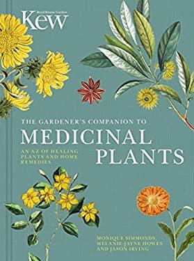 The Gardener's Companion to Medicinal Plants