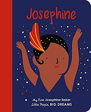 Josephine Baker: My First Josephine Baker (Little People, BIG DREAMS)