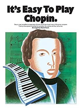 It's Easy to Play Chopin - Scott, Daniel / Chopin, Frederick