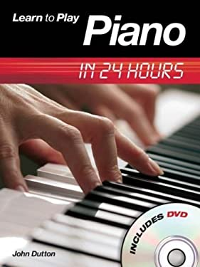 Learn to Play Piano in 24 Hours [With DVD] 9780711941175