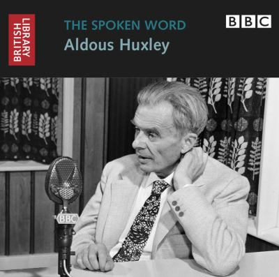 The Spoken Word: Aldous Huxley
