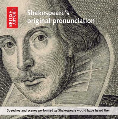 Shakespeare's Original Pronunciation: Speeches and Scenes Performed as Shakespeare Would Have Heard Them 9780712351195