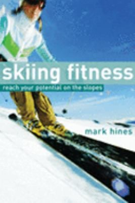 Skiing Fitness: Reach Your Potential on the Slopes 9780713678345