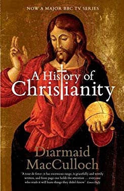 History of Christianity : The First Three Thousand Years