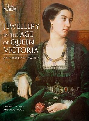 Jewellery in the Age of Queen Victoria: A Mirror to the World 9780714128191
