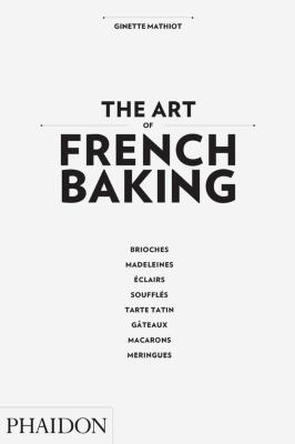 The Art of French Baking 9780714862576