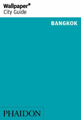 Wallpaper City Guide Bangkok 9780714862781
