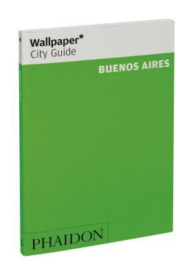 Wallpaper City Guide Buenos Aires 9780714862811