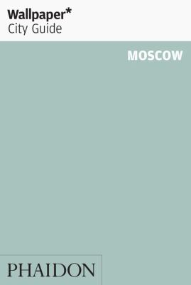 Wallpaper City Guide Moscow 9780714863047