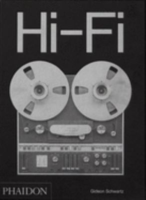 Hi-fi: The History of High-end Audio Design (Themes and Movements)