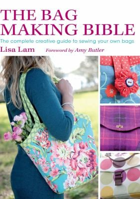 The Bag Making Bible: The Complete Creative Guide to Sewing Your Own Bags [With Pattern(s)] 9780715336243