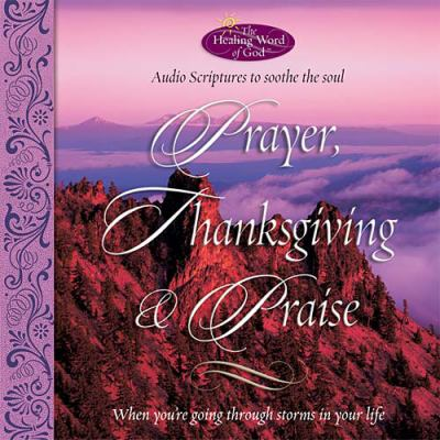 Healing Word of God: Prayer, Thanksgiving & Praise 9780718003074