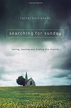 Searching for Sunday : Loving, Leaving, and Finding the Church