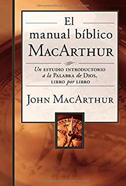 El manual bblico MacArthur: Un estudio introductorio a la Palabra de Dios, libro por libro (Spanish Edition)