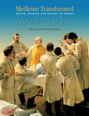 Medicine Transformed: Health, Disease and Society in Europe 1800-1930 9780719067358