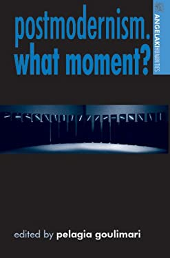 Postmodernism. What Moment? 9780719073090