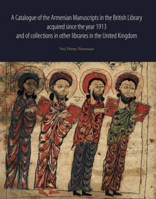 A Catalogue of the Armenian Manuscripts in the British Library and Other Libraries in the United Kingdom 9780712349055
