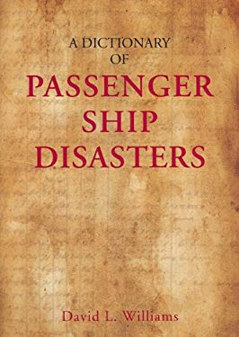 A Dictionary of Passenger Ship Disasters 9780711033597
