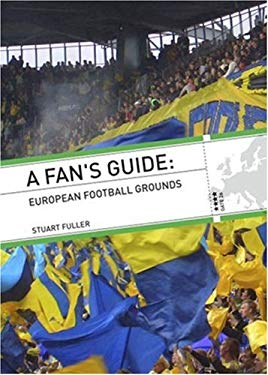 A Fan's Guide: European Football Grounds 9780711032866