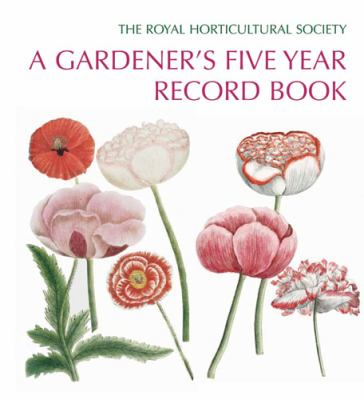 A Gardener's Five Year Record Book 9780711228566