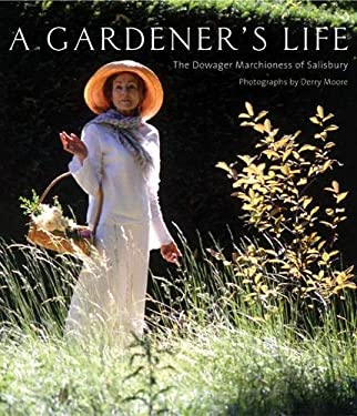 A Gardener's Life: The Dowager Marchioness of Salisbury 9780711226494