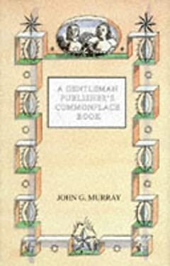 A Gentleman Publisher's Commonplace Book 9780719556234