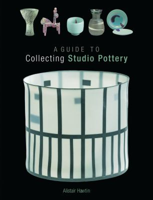 A Guide to Collecting Studio Pottery 9780713671896