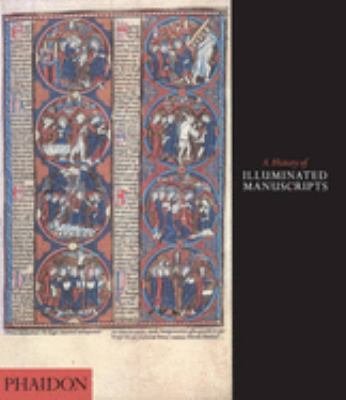 A History of Illuminated Manuscripts 9780714834528