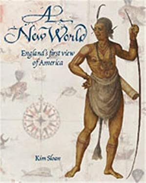 A New World: England's First View of America 9780714126500