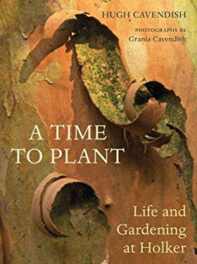 A Time to Plant: Life and Gardening at Holker 9780711232846