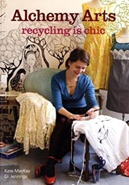 Alchemy Arts: Recycling Is Chic 9780714532004