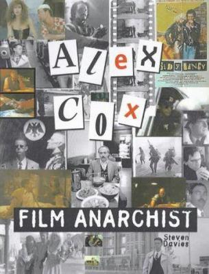 Alex Cox: Film Anarchist 9780713486704