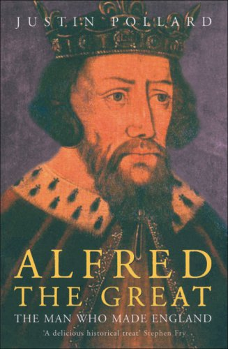 Alfred the Great: The Man Who Made England 9780719566660