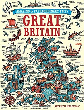 Amazing and Extraordinary Facts about Great Britain. Stephen Halliday 9780715339077