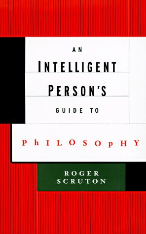 An Intelligent Person's Guide to Philosophy: 1 9780713992267
