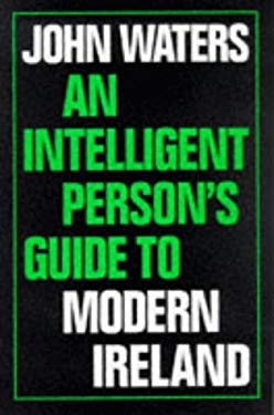An Intelligent Persons Guide to Modern Ireland 9780715627914