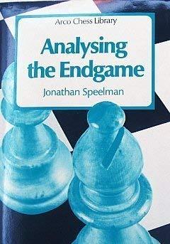 Analysing the Endgame: Practical Endings Studied in Depth 9780713460643