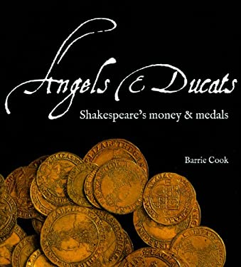 Angels & Ducats: Shakespeare's Money & Medals 9780714118215