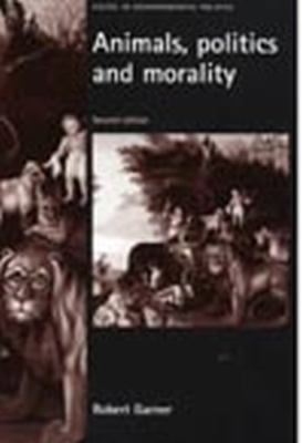 Animals, Politics and Morality: Second Edition 9780719066214