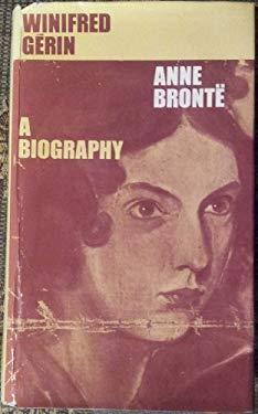 Anne Bronte: A Biography