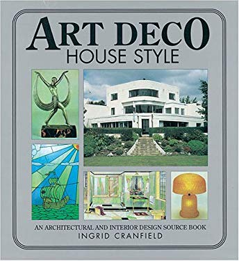 Art Deco House Style: An Architectural and Interior Design Source Book 9780715309643