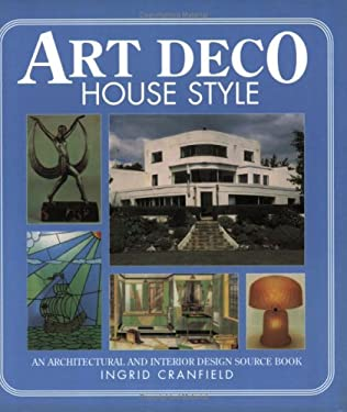 Art Deco House Style: An Architectural and Interior Design Source Book 9780715317440