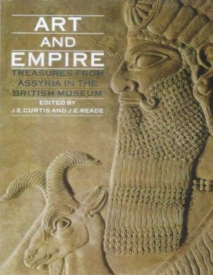Art and Empire: Treasures from Assyria in the British Museum 9780714111407