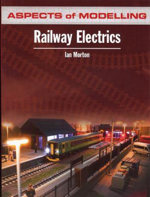 Aspects of Modelling: Railway Electrics 9780711033436