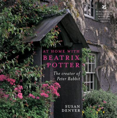 At Home with Beatrix Potter: The Creator of Peter Rabbit 9780711230187