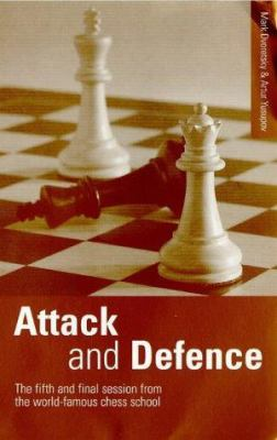 Attack and Defence: The Fifth and Final Session from the World-Famous Chess School 9780713482140