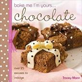 Bake Me I'm Yours... Chocolate