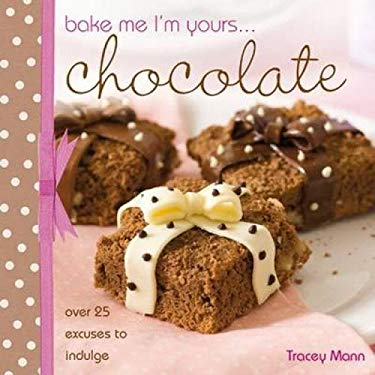 Bake Me I'm Yours... Chocolate 9780715331637
